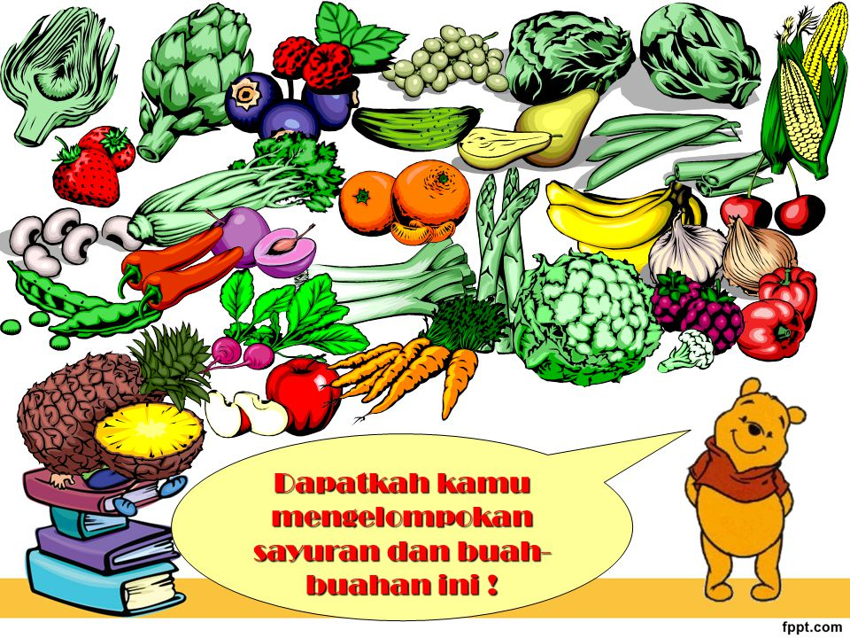 Dapatkah kamu mengelompokan sayuran dan buah-buahan ini !