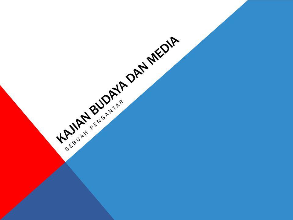 KAJIAN BUDAYA DAN MEDIA