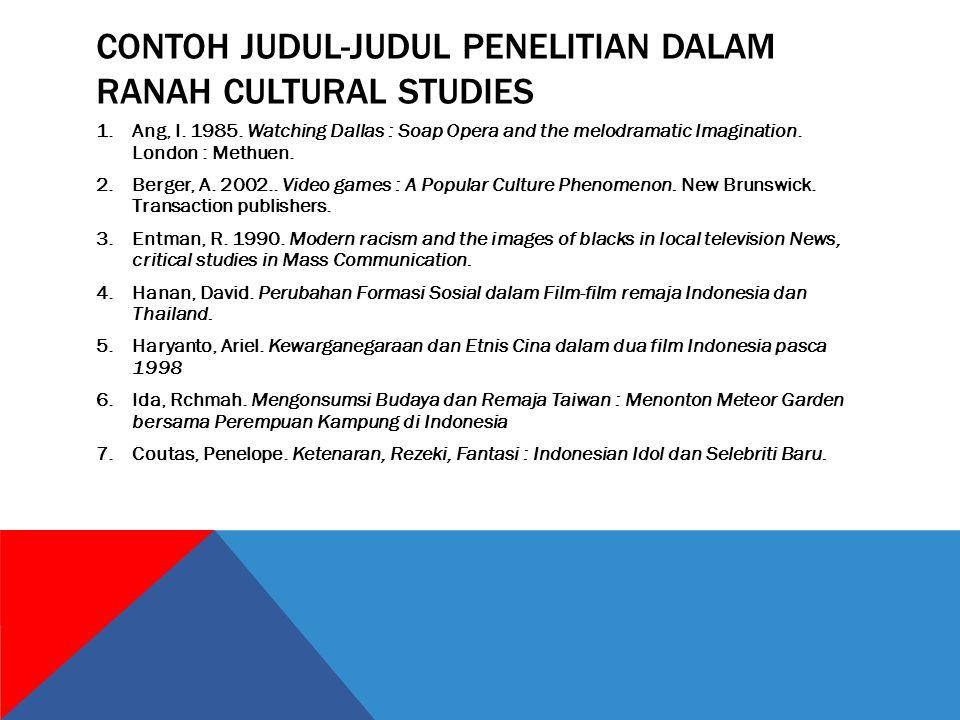 CONTOH JUDUL-JUDUL PENELITIAN DALAM RANAH CULTURAL STUDIES