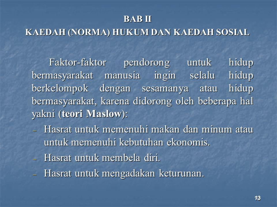 KAEDAH (NORMA) HUKUM DAN KAEDAH SOSIAL