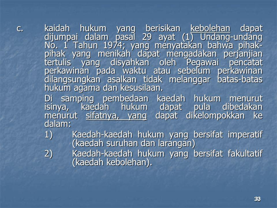 2) Kaedah-kaedah hukum yang bersifat fakultatif (kaedah kebolehan).