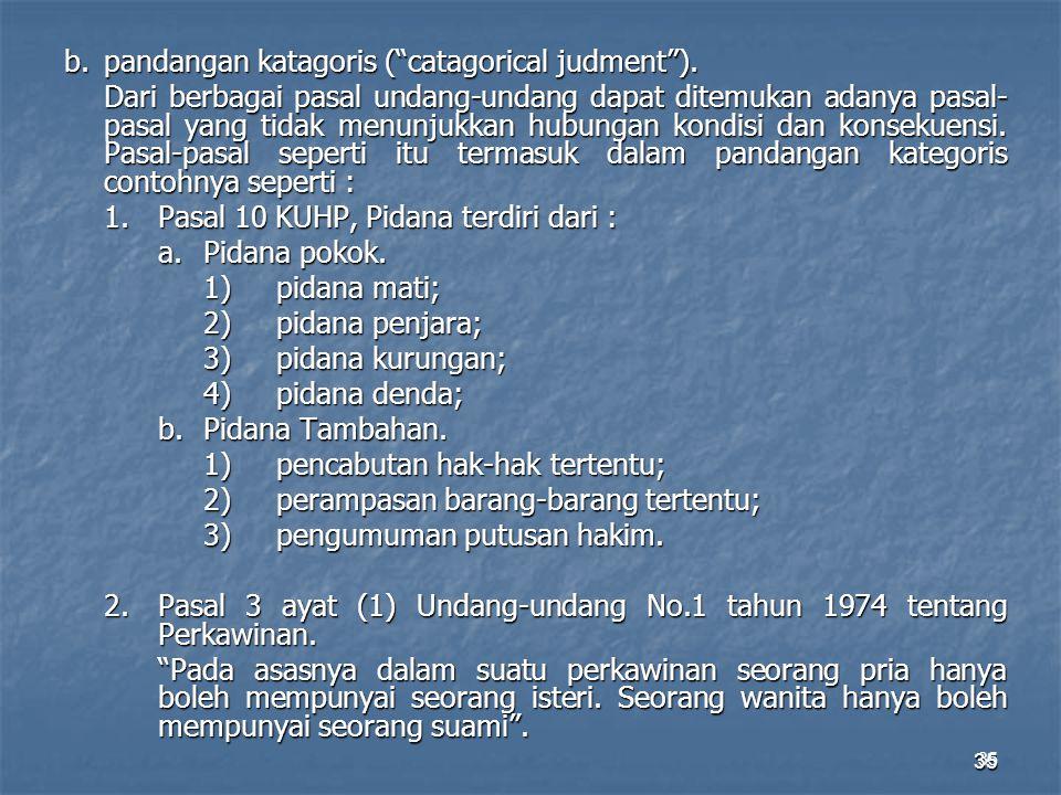 b. pandangan katagoris ( catagorical judment ).