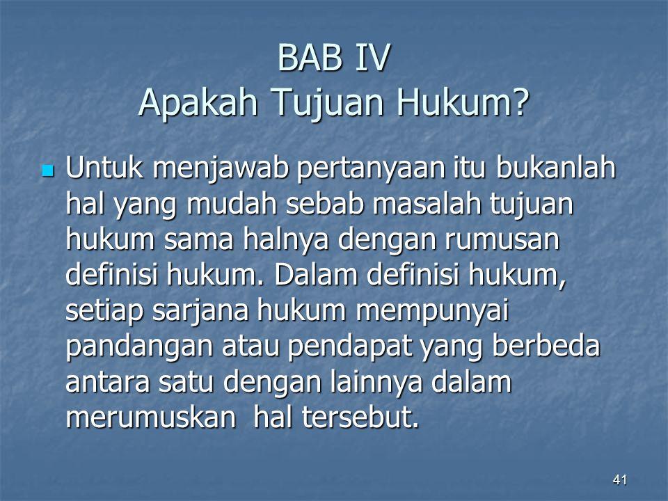 BAB IV Apakah Tujuan Hukum