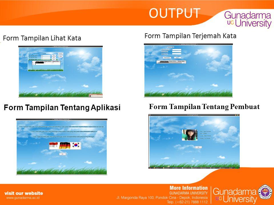 OUTPUT Form Tampilan Terjemah Kata Form Tampilan Lihat Kata