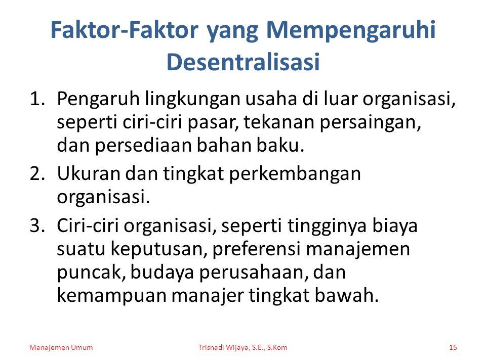 Faktor-Faktor yang Mempengaruhi Desentralisasi