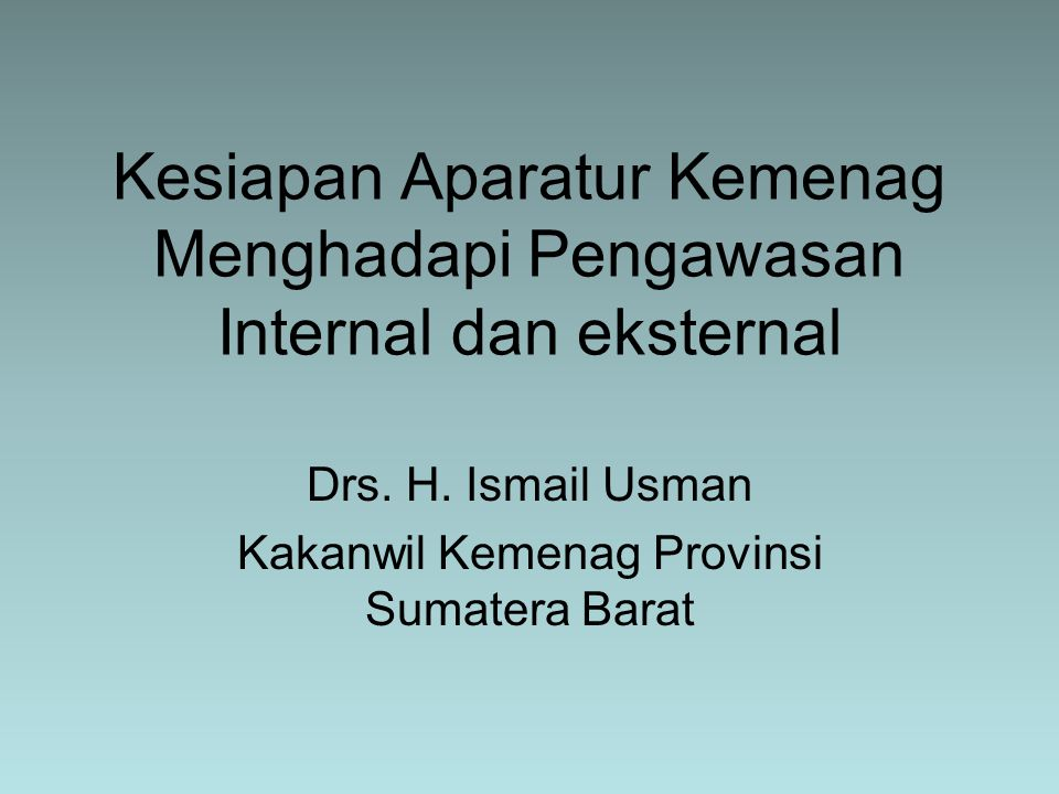 Kesiapan Aparatur Kemenag Menghadapi Pengawasan Internal dan eksternal