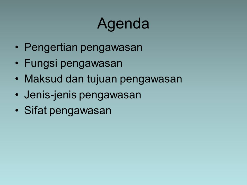 Agenda Pengertian pengawasan Fungsi pengawasan