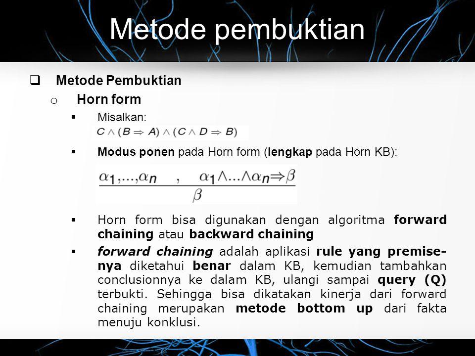 Metode pembuktian Metode Pembuktian Horn form Misalkan: