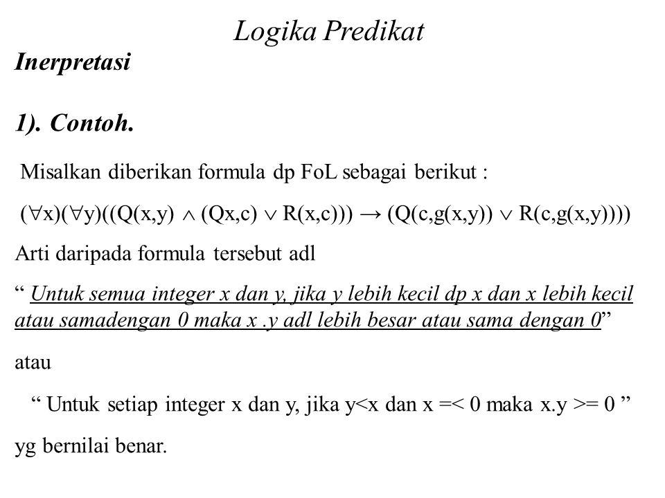 Logika Predikat Inerpretasi 1). Contoh.