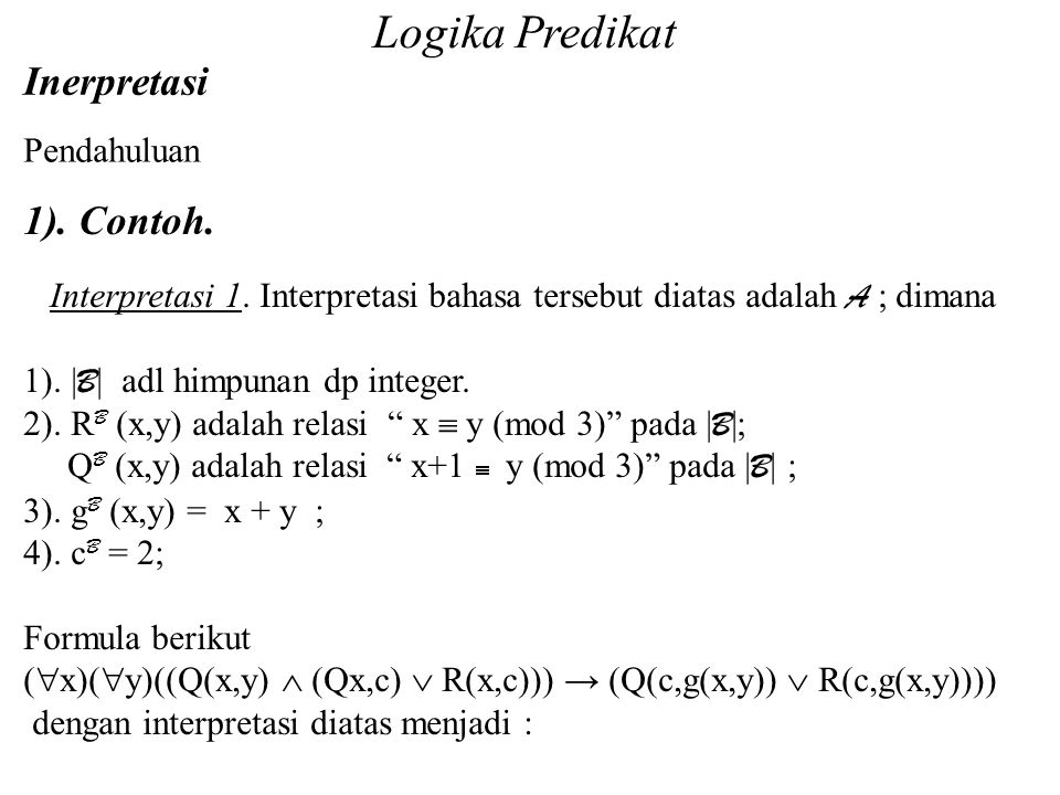 Logika Predikat Inerpretasi 1). Contoh. Pendahuluan