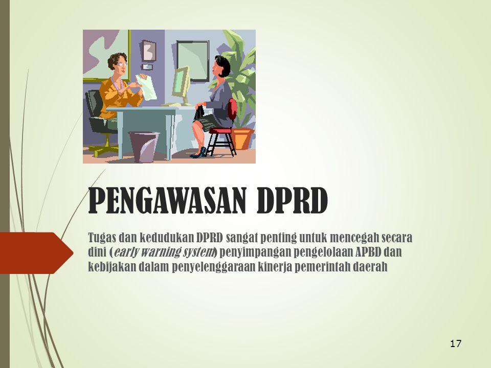 Hubungan antara pemerintah daerah dan DPRD merupakan hubungan kerja yang kedudukannya setara dan bersifat kemitraan.