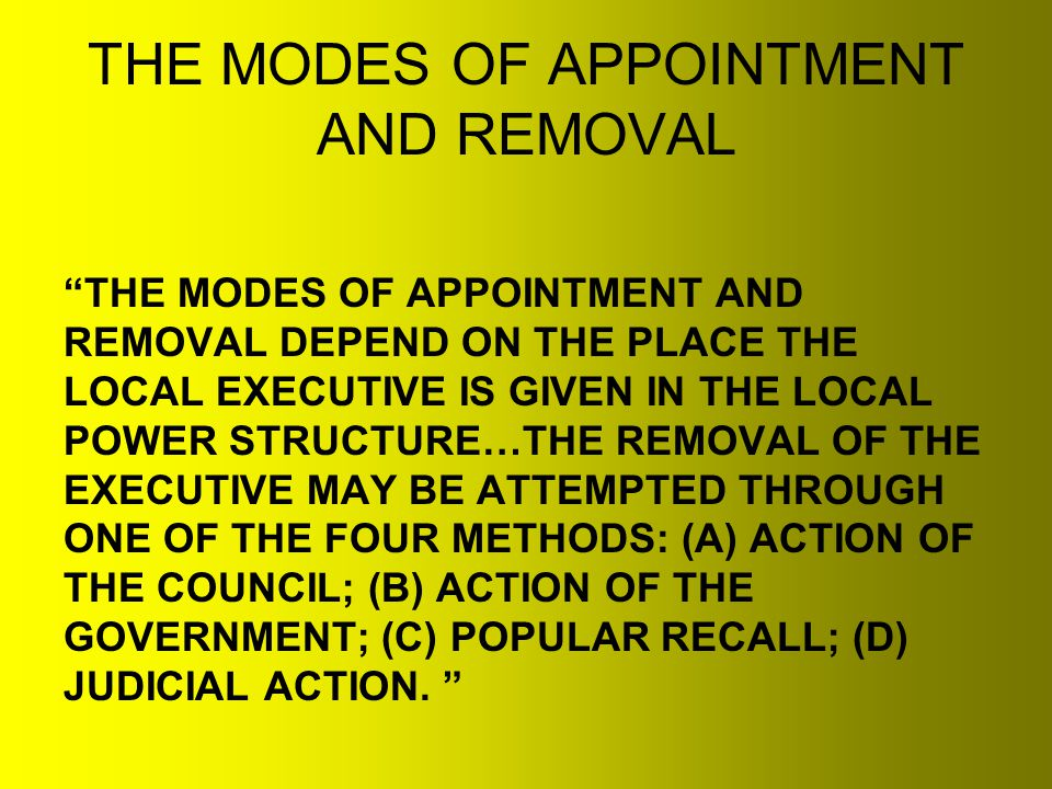 THE MODES OF APPOINTMENT AND REMOVAL