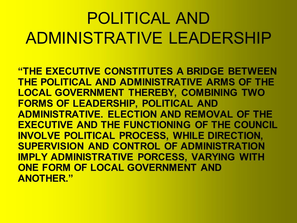 POLITICAL AND ADMINISTRATIVE LEADERSHIP