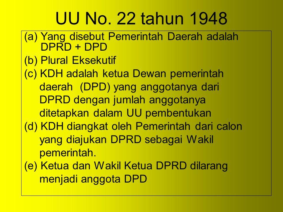 UU No. 22 tahun 1948 Yang disebut Pemerintah Daerah adalah DPRD + DPD