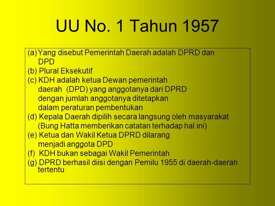 UU No. 1 Tahun 1957 Yang disebut Pemerintah Daerah adalah DPRD dan DPD