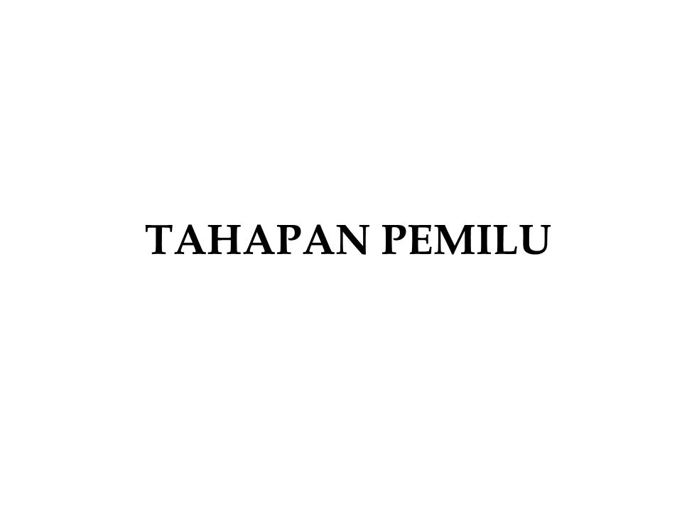 TAHAPAN PEMILU