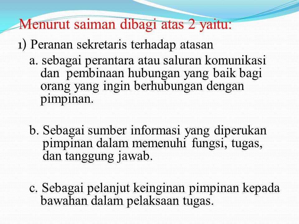 Menurut saiman dibagi atas 2 yaitu: