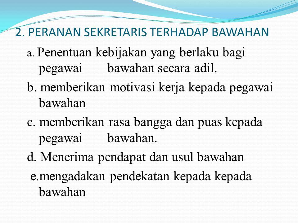 2. PERANAN SEKRETARIS TERHADAP BAWAHAN