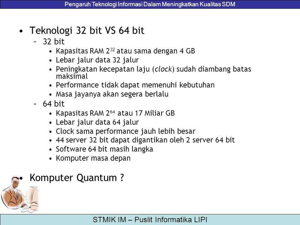 Teknologi 32 bit VS 64 bit Komputer Quantum 32 bit 64 bit
