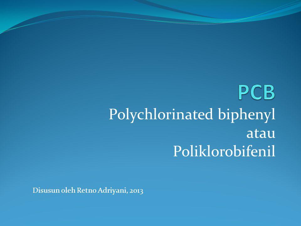 Polychlorinated biphenyl atau Poliklorobifenil