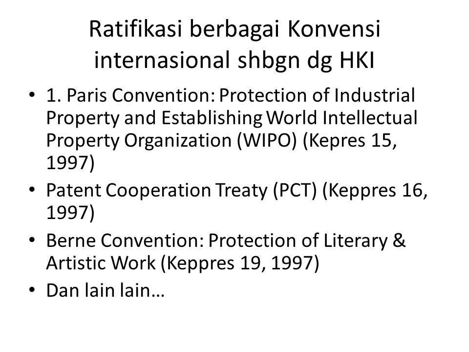 Ratifikasi berbagai Konvensi internasional shbgn dg HKI