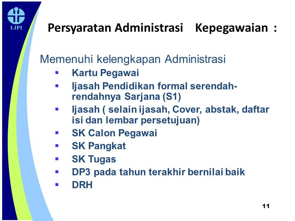 Persyaratan Administrasi Kepegawaian :