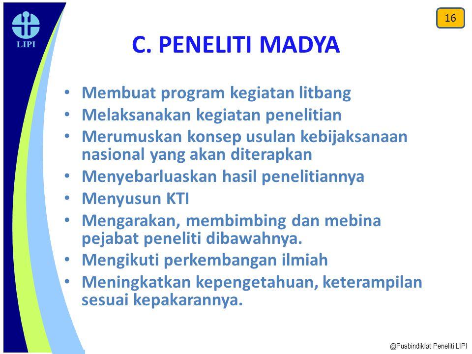 C. PENELITI MADYA Membuat program kegiatan litbang