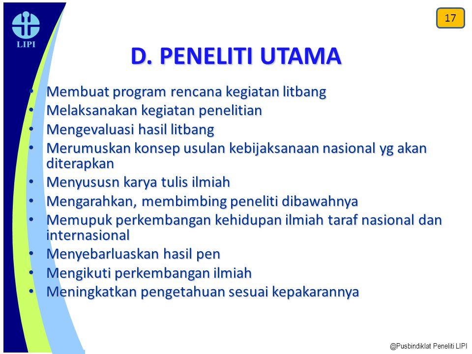 D. PENELITI UTAMA Membuat program rencana kegiatan litbang