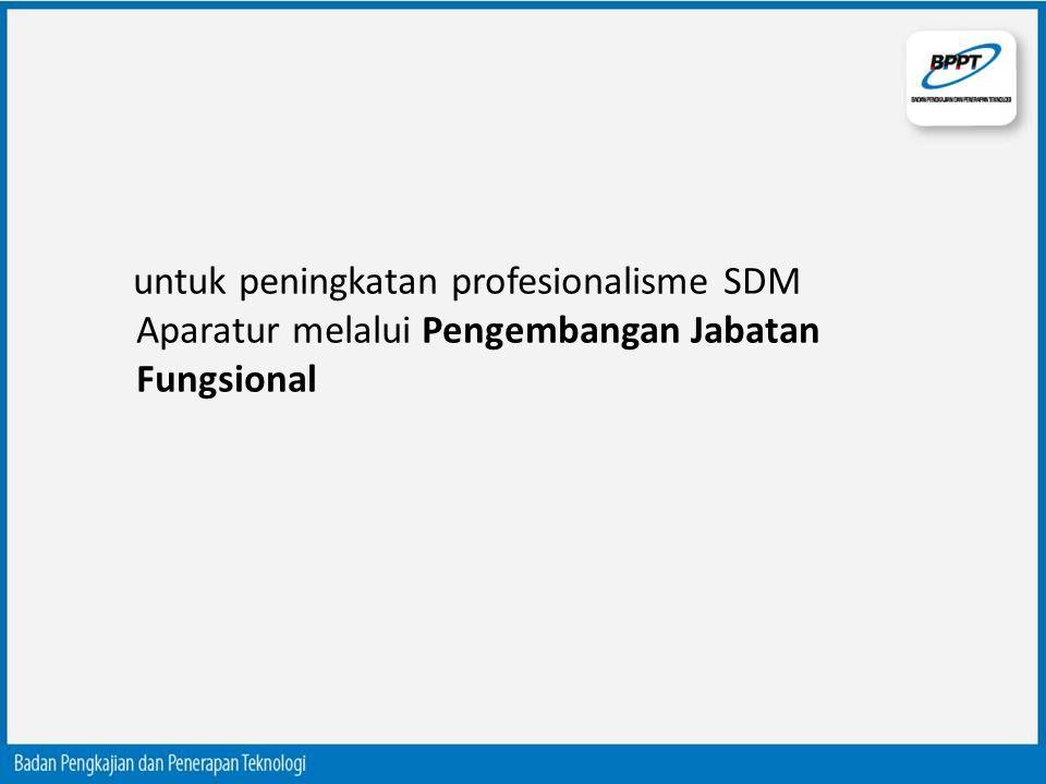 untuk peningkatan profesionalisme SDM Aparatur melalui Pengembangan Jabatan Fungsional