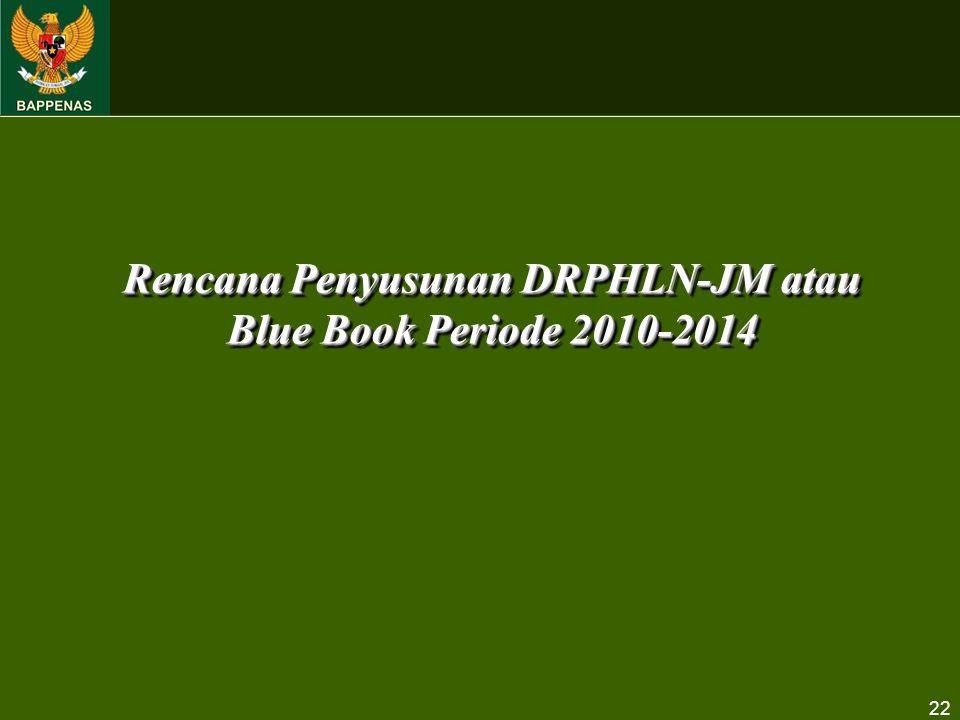 Rencana Penyusunan DRPHLN-JM atau Blue Book Periode 2010-2014