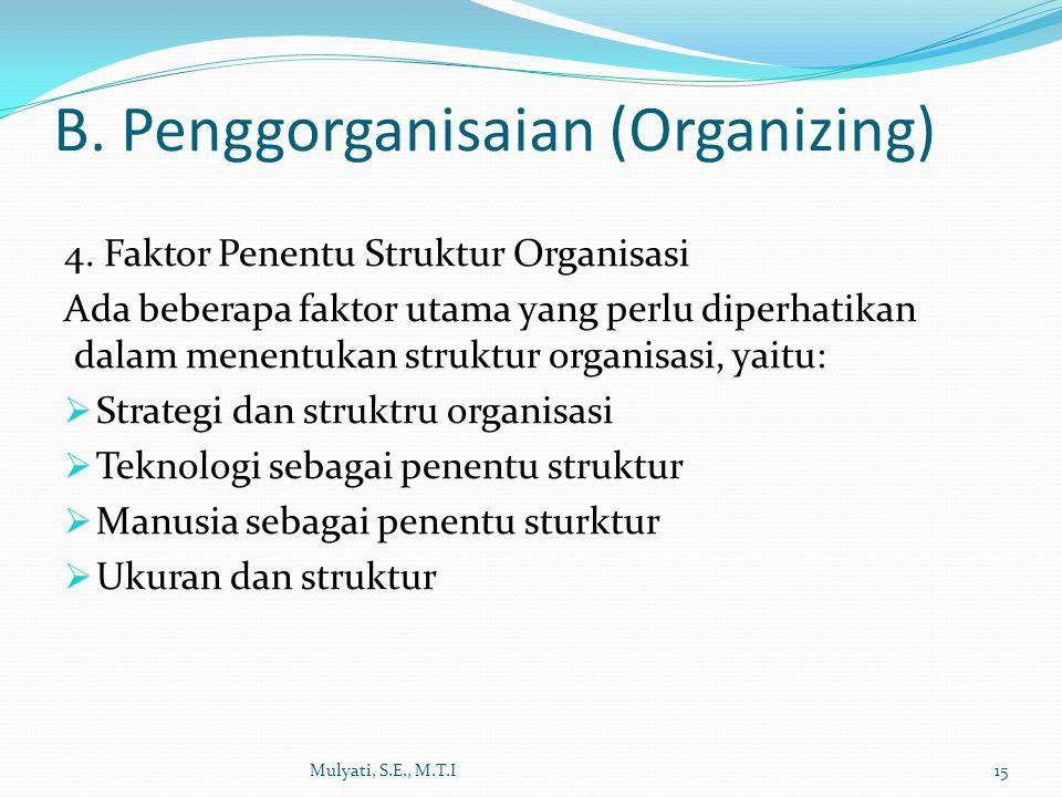 B. Penggorganisaian (Organizing)