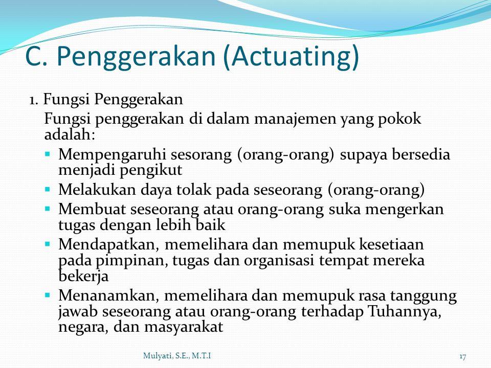 C. Penggerakan (Actuating)