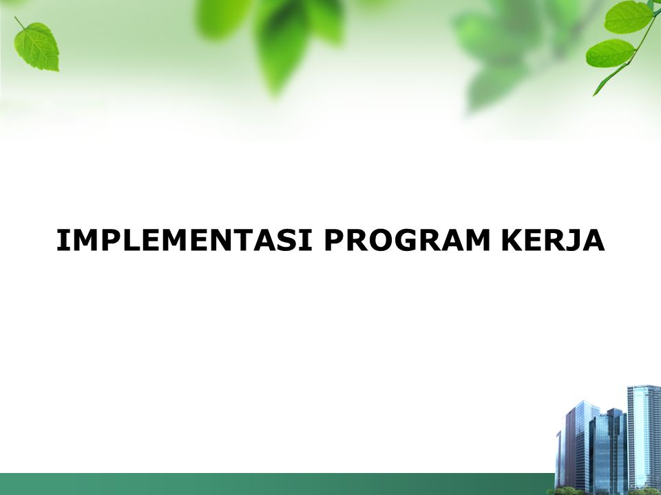 IMPLEMENTASI PROGRAM KERJA