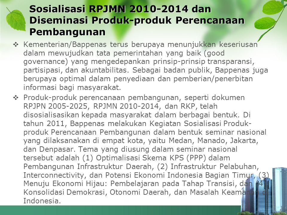 Sosialisasi RPJMN 2010-2014 dan Diseminasi Produk-produk Perencanaan Pembangunan
