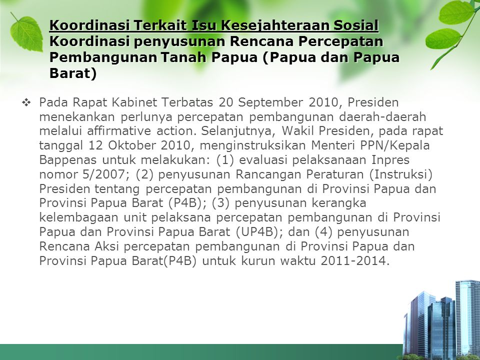 Koordinasi Terkait Isu Kesejahteraan Sosial Koordinasi penyusunan Rencana Percepatan Pembangunan Tanah Papua (Papua dan Papua Barat)