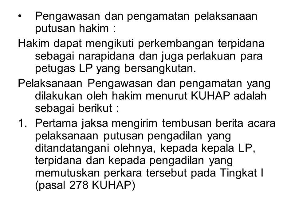 Pengawasan dan pengamatan pelaksanaan putusan hakim :
