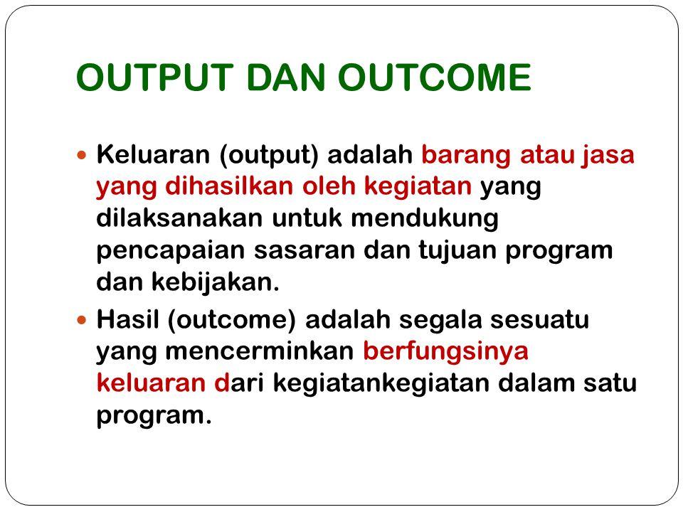 OUTPUT DAN OUTCOME