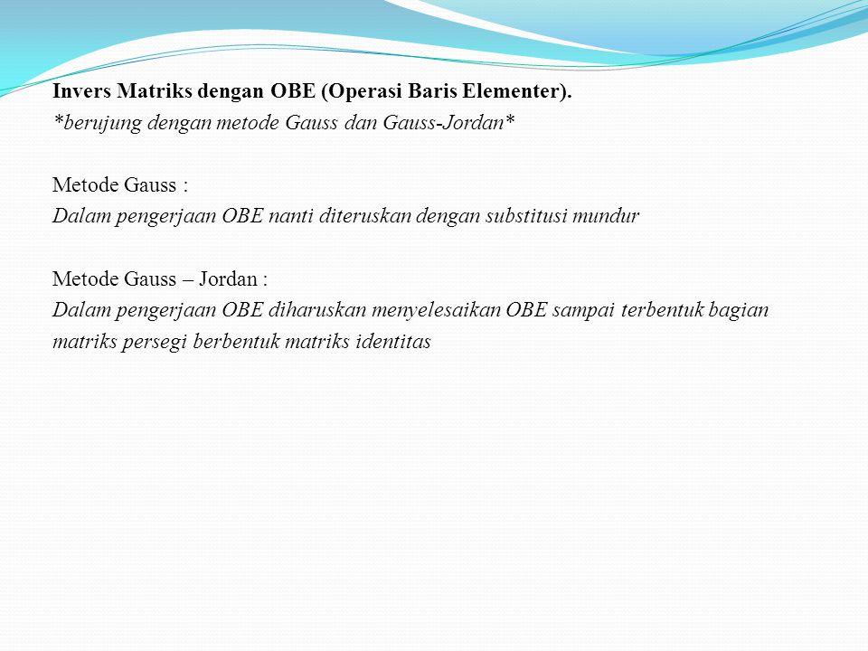Invers Matriks dengan OBE (Operasi Baris Elementer)