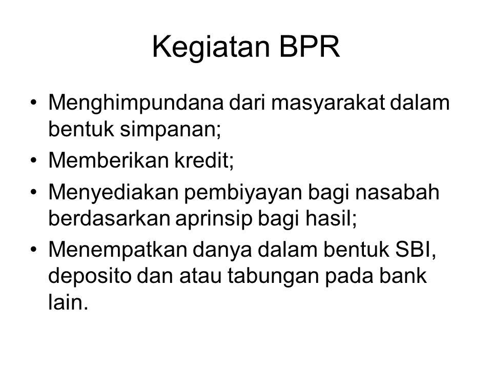Kegiatan BPR Menghimpundana dari masyarakat dalam bentuk simpanan;