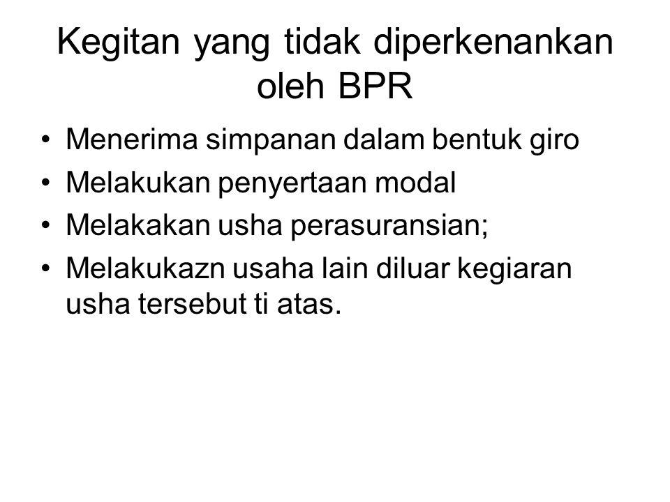 Kegitan yang tidak diperkenankan oleh BPR