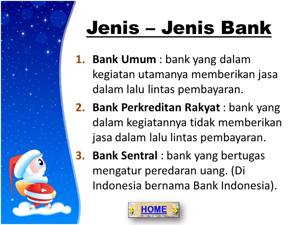 Jenis – Jenis Bank Bank Umum : bank yang dalam kegiatan utamanya memberikan jasa dalam lalu lintas pembayaran.