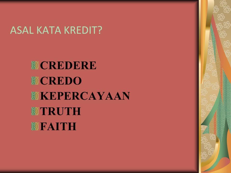 ASAL KATA KREDIT CREDERE CREDO KEPERCAYAAN TRUTH FAITH