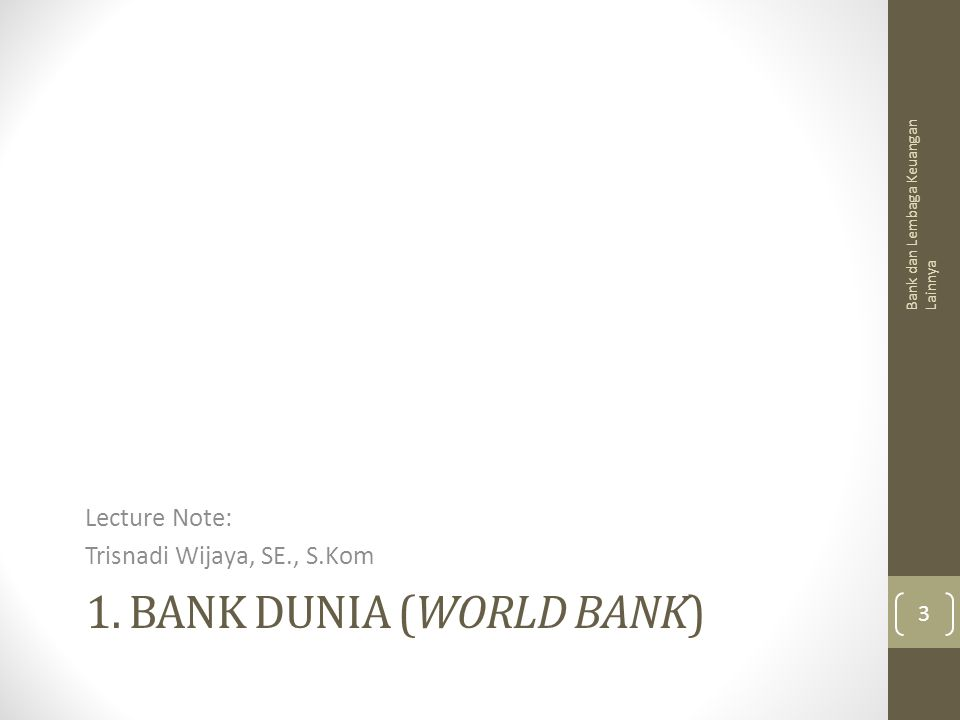 1. Bank Dunia (World Bank)