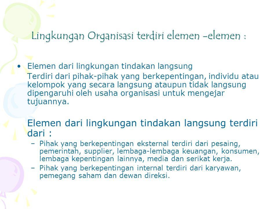 Lingkungan Organisasi terdiri elemen -elemen :