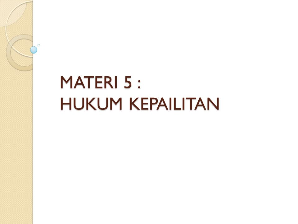 MATERI 5 : HUKUM KEPAILITAN