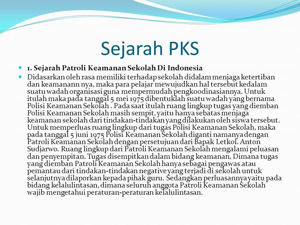 Sejarah PKS 1. Sejarah Patroli Keamanan Sekolah Di Indonesia