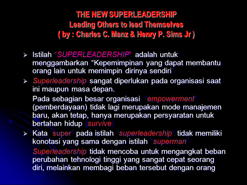 THE NEW SUPERLEADERSHIP Leading Others to lead Themselves ( by : Charles C. Manz & Henry P. Sims Jr )