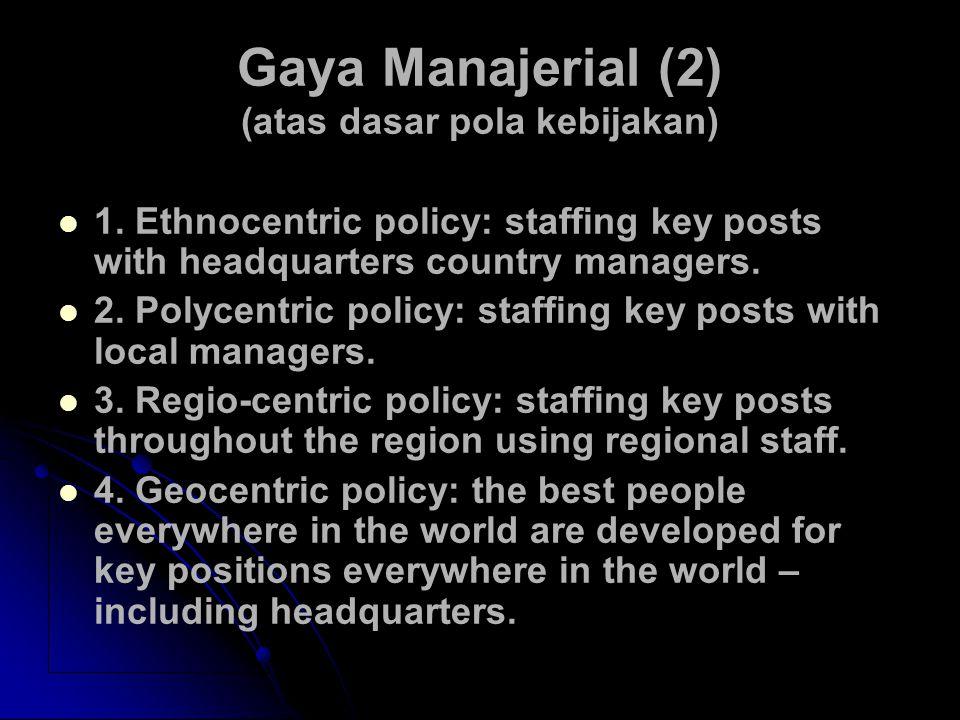 Gaya Manajerial (2) (atas dasar pola kebijakan)