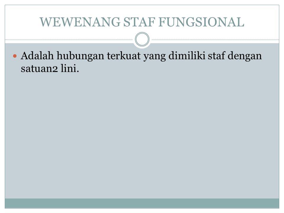 WEWENANG STAF FUNGSIONAL
