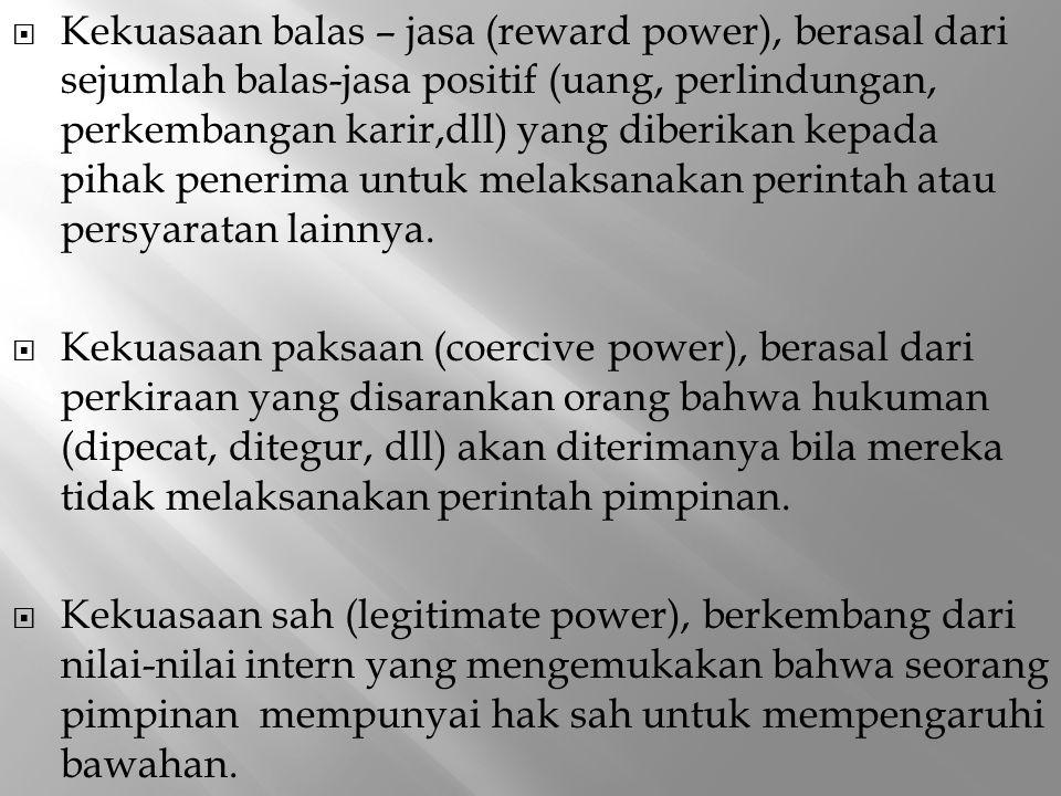 Kekuasaan balas – jasa (reward power), berasal dari sejumlah balas-jasa positif (uang, perlindungan, perkembangan karir,dll) yang diberikan kepada pihak penerima untuk melaksanakan perintah atau persyaratan lainnya.